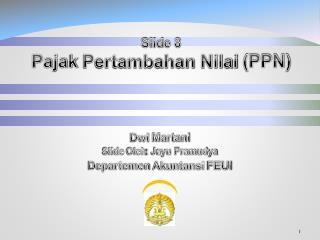 Slide 8 Pajak Pertambahan Nilai  (PPN)