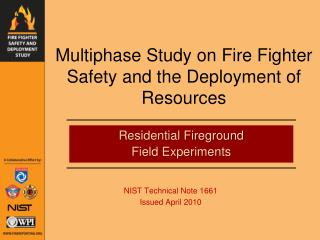 Multiphase Study on  Fire Fighter Safety  and the Deployment of Resources