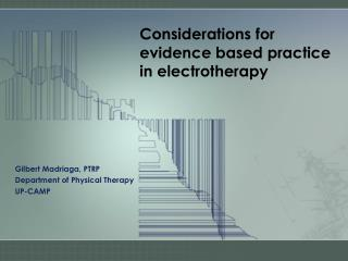 Considerations for evidence based practice in electrotherapy