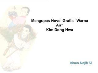 """Mengupas Novel Grafis """"Warna Air""""  Kim Dong Hwa"""