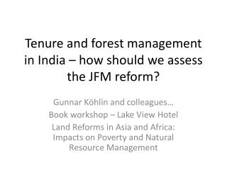 Tenure and forest management in India – how should we assess the JFM reform?