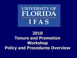 2010 Tenure and Promotion Workshop Policy and Procedures Overview
