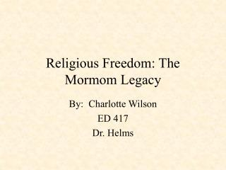 Religious Freedom: The Mormom Legacy
