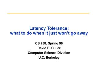 Latency Tolerance:  what to do when it just won�t go away