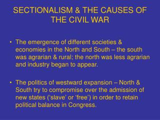 SECTIONALISM & THE CAUSES OF THE CIVIL WAR