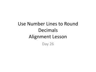 Use Number Lines to Round Decimals Alignment Lesson