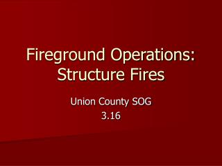 Fireground Operations: Structure Fires