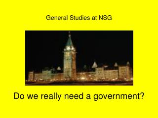 General Studies at NSG       Do we really need a government