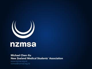 Michael Chen-Xu New Zealand Medical Students' Association nzmsa.nz nzmsa@nzmsa.nz