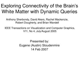 Exploring Connectivity of the Brain's White Matter with Dynamic Queries