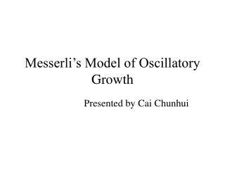 Messerli's Model of Oscillatory Growth