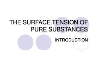 THE SURFACE TENSION OF PURE SUBSTANCES