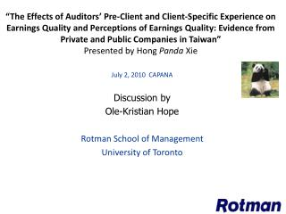 July 2, 2010  CAPANA Discussion by Ole-Kristian Hope Rotman School of Management