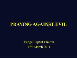 PRAYING AGAINST EVIL