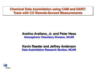 Chemical Data Assimilation using CAM and DART: Tests with CO Remote-Sensed Measurements