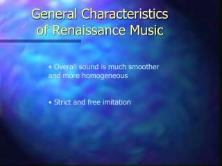 General Characteristics  of Renaissance Music