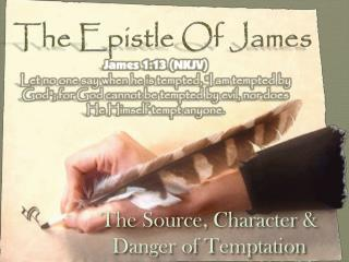 The Source, Character & Danger of Temptation