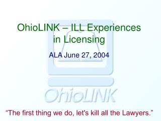 OhioLINK � ILL Experiences in Licensing