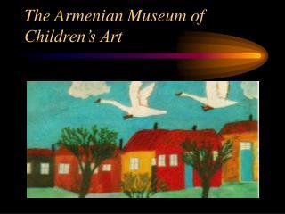 The Armenian Museum of Children's Art