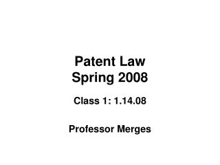Patent Law Spring 2008