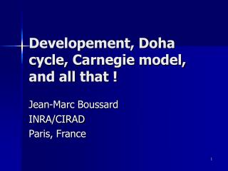 Developement, Doha cycle, Carnegie model, and all that !