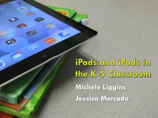 iPads  and iPods in the K-5 Classroom
