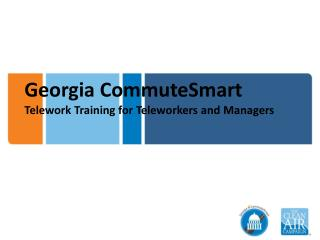 Georgia CommuteSmart Telework Training for Teleworkers and Managers