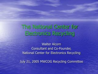 The National Center for Electronics Recycling