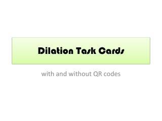 Dilation Task Cards