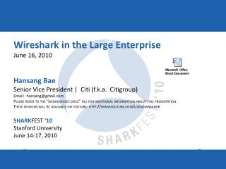 Wireshark in the Large Enterprise June 16, 2010 Hansang Bae