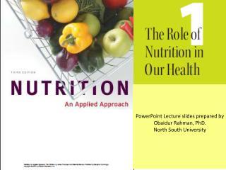 PowerPoint Lecture slides prepared by  Obaidur Rahman , PhD. North South University