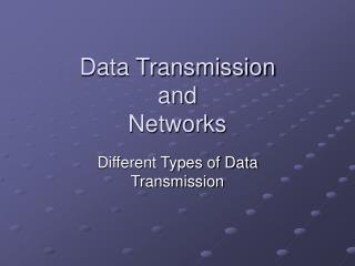Data Transmission  and  Networks