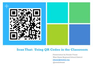 Scan That:  Using QR Codes in the Classroom