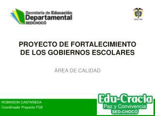 PROYECTO DE FORTALECIMIENTO DE LOS GOBIERNOS ESCOLARES