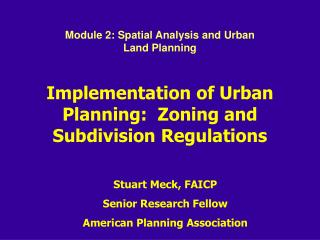 Implementation of Urban Planning:  Zoning and Subdivision Regulations
