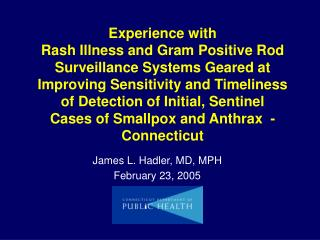 James L. Hadler, MD, MPH February 23, 2005
