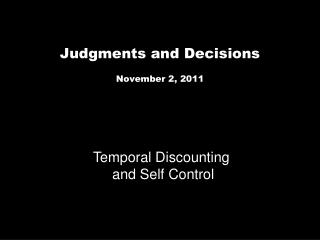 Judgments and Decisions November 2,  2011