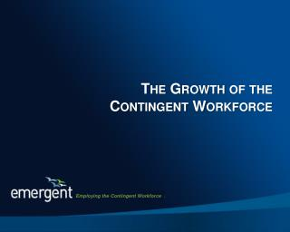 The Growth of the Contingent Workforce