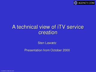A technical view of iTV service creation