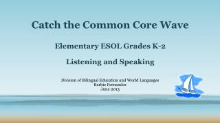 Catch the Common Core Wave  Elementary ESOL Grades K-2 Listening and Speaking