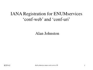 IANA Registration for ENUMservices 'conf-web' and 'conf-uri'