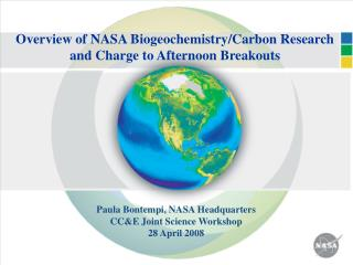 Overview of NASA Biogeochemistry/Carbon Research and Charge to Afternoon Breakouts