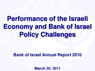 Performance of the Israeli Economy and Bank of Israel Policy Challenges
