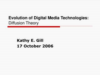 Evolution of Digital Media Technologies: Diffusion Theory