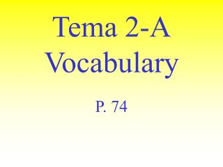 Tema 2-A Vocabulary
