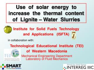 Use  of  solar  energy  to increase  the  thermal  content of  Lignite – Water  Slurries