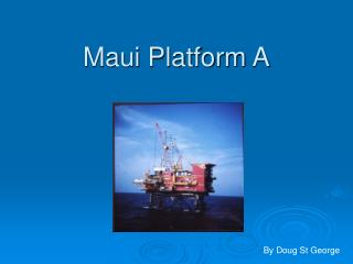 Maui Platform A