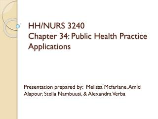 HH/NURS 3240  Chapter 34: Public Health Practice Applications