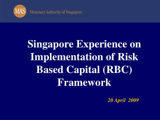 Singapore Experience on Implementation of Risk Based Capital (RBC) Framework