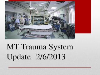 MT Trauma System Update2/6/2013